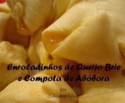 Enroladinhos de Queijo Brie e Compota de Abóbora